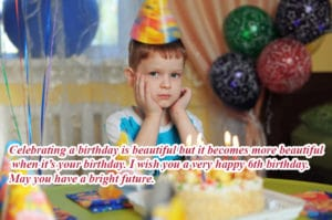 Happy 6th Birthday Wishes For Baby Girl & Baby Boy
