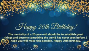 Happy 20th Birthday wishes for 20 Year old daughter