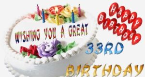 100+ Happy 33rd Birthday Wishes Funny Messages Quotes