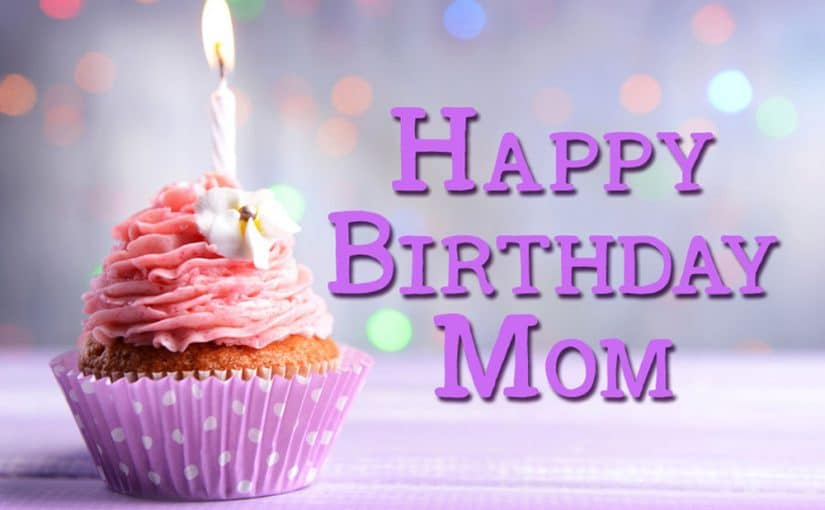 Happy birthday for sweet Mom