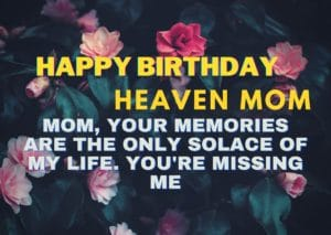 Happy Birthday Wishes For Mom in Heaven